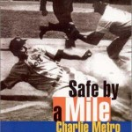 Charlie Metro's book Safe by a Mile